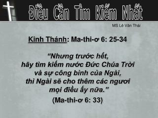 """Kinh Thánh : Ma-thi-ơ 6: 25-34 """"Nhưng trước hết,  hãy tìm kiếm nước Đức Chúa Trời"""