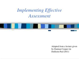 Implementing Effective  Assessment