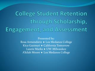 College Student Retention through Scholarship, Engagement, and Assessment