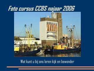 Foto cursus CCBS najaar 2006