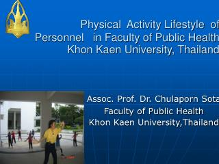 Assoc. Prof. Dr. Chulaporn Sota Faculty of Public Health Khon Kaen University,Thailand