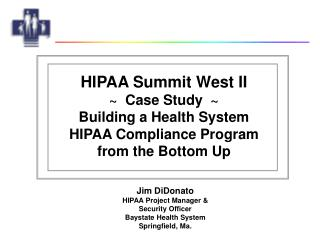 HIPAA Summit West II ~  Case Study  ~