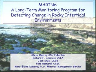 MARINe:  A Long-Term Monitoring Program for Detecting Change in Rocky Intertidal Environments