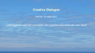 Creative Dialogue Arnhem 18 maart 2011