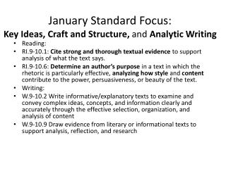 January Standard Focus: Key Ideas, Craft  and  Structure,  and  Analytic Writing