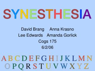 David Brang	Anna Krasno Lee Edwards	Amanda Gorlick Cogs 175 6/2/06