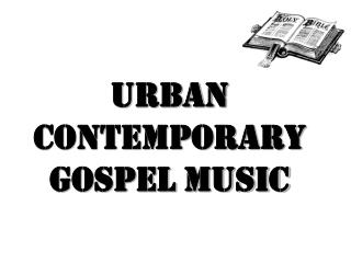 Urban Contemporary  Gospel Music
