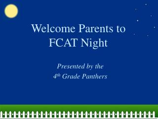Welcome Parents to FCAT Night