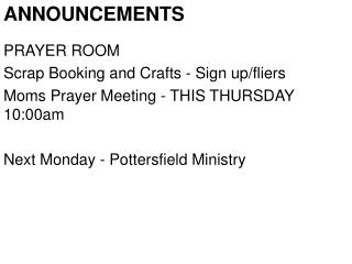 ANNOUNCEMENTS PRAYER ROOM Scrap Booking and Crafts - Sign up/fliers