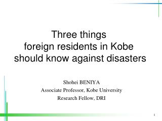 Shohei BENIYA Associate Professor, Kobe University Research Fellow, DRI