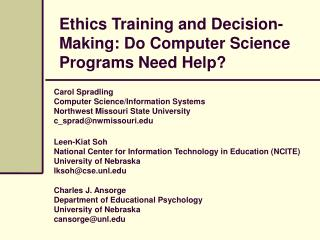 Ethics Training and Decision-Making: Do Computer Science Programs Need Help?