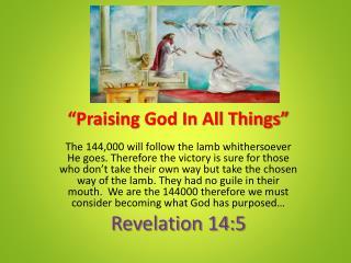 """""""Praising  God In All Things"""""""