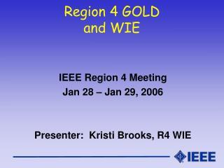 Region 4 GOLD and WIE