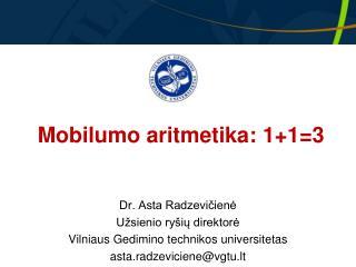 Mobilumo aritmetika : 1+1=3