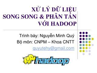XỬ LÝ DỮ LIỆU  SONG SONG & PHÂN TÁN VỚI HADOOP
