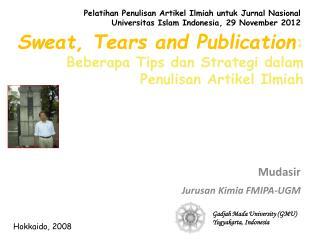 Sweat, Tears and Publication : Beberapa  Tips  dan Strategi dalam Penulisan Artikel Ilmiah