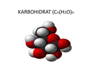 KARBOHIDRAT (C n (H 2 O) n