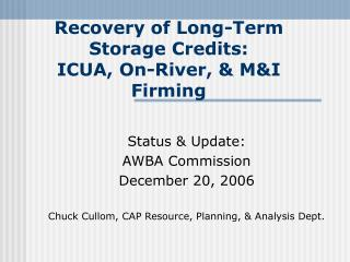 Recovery of Long-Term Storage Credits: ICUA, On-River, & M&I Firming