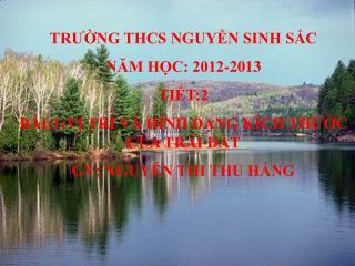 TRƯỜNG THCS NGUYỄN SINH SẮC  NĂM HỌC: 2012-2013 TIẾT:2
