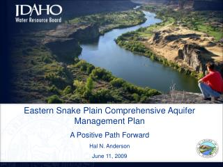 Eastern Snake Plain Comprehensive Aquifer Management Plan  A Positive Path Forward Hal N. Anderson