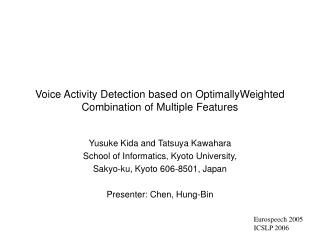 Voice Activity Detection based on OptimallyWeighted Combination of Multiple Features