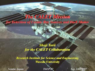 The CALET Mission  for Detection of Cosmic Ray Sources and Dark Matter