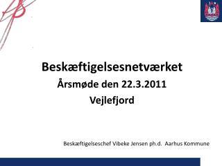 Besk�ftigelsesnetv�rket �rsm�de den 22.3.2011  Vejlefjord