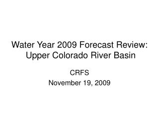 Water Year 2009 Forecast Review:  Upper Colorado River Basin