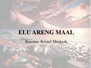 ELU  ARENG MAAL