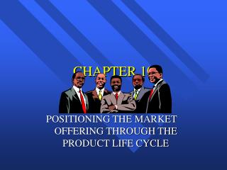 POSITIONING THE MARKET OFFERING THROUGH THE PRODUCT LIFE CYCLE