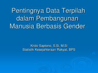 Pentingnya  Data  Terpilah dalam  Pembangunan  Manusia Berbasis  Gender