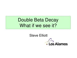 Double Beta Decay What if we see it?