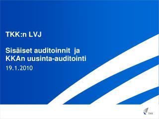 TKK:n  LVJ Sisäiset auditoinnit ja KKAn uusinta-auditointi