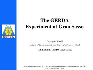 The GERDA  Experiment at Gran Sasso