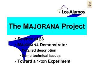 The M AJORANA  Project