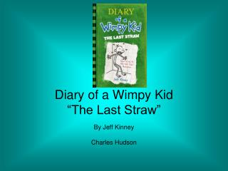 "Diary of a Wimpy Kid ""The Last Straw"""