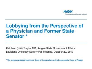 Lobbying from the Perspective of a Physician and Former State Senator *