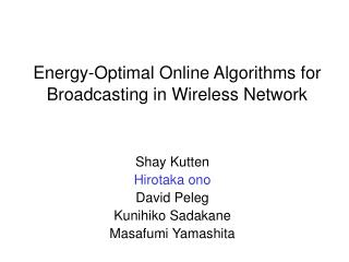 Energy-Optimal Online Algorithms for Broadcasting in Wireless Network
