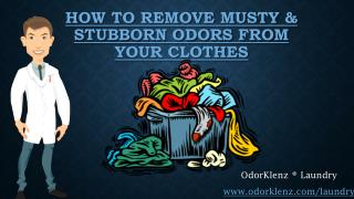 How To Remove Stubborn & Musty Odors From Clothes