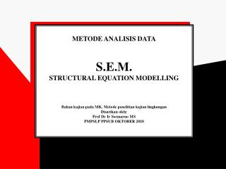 METODE ANALISIS DATA S.E.M. STRUCTURAL EQUATION MODELLING