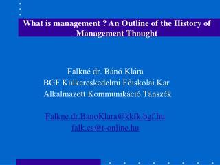 Falkné dr. Bánó Klára  BGF Külkereskedelmi Főiskolai Kar   Alkalmazott Kommunikáció Tanszék