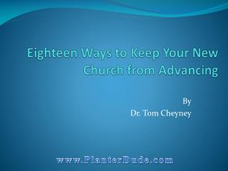 Eighteen  Ways to Keep Your New Church from  Advancing