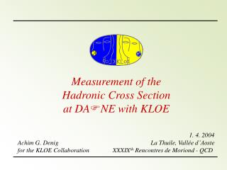 Measurement of the  Hadronic Cross Section at DA F NE with KLOE