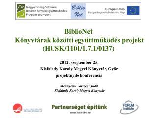 BiblioNet  Könyvtárak közötti együttműködés projekt (HUSK/1101/1.7.1/0137)