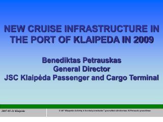 Dabartiniu metu atlikti darbai: Parinkta vieta terminalui; Parengtas teritorijos detalusis planas;