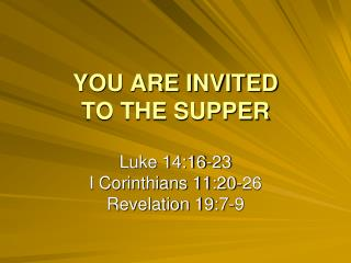YOU ARE INVITED TO THE SUPPER