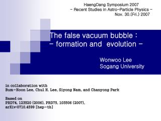 The false vacuum bubble :       - formation and  evolution -