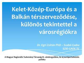 Kelet-Közép-Európa és a Balkán térszerveződése, különös tekintettel a városrégiókra
