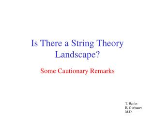 Is There a String Theory Landscape?
