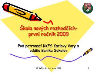 Škola nových rozhodčích-první ročník 2009